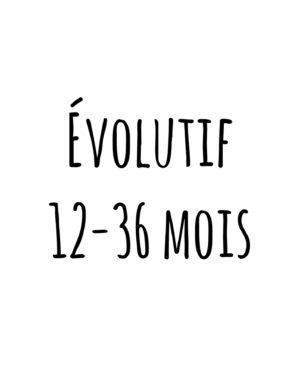 évolutif 12-36 mois