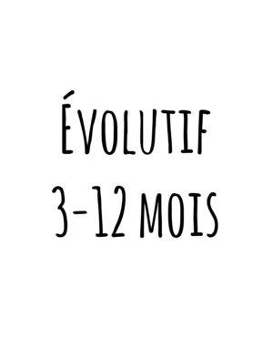 évolutif 3-12 mois